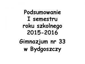 Podsumowanie I semestru roku szkolnego 2015 2016 Gimnazjum