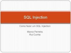 SQL Injection Como fazer um SQL Injection Marco