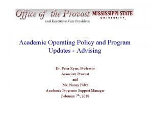 Academic Operating Policy and Program Updates Advising Dr