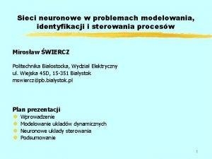Sieci neuronowe w problemach modelowania identyfikacji i sterowania