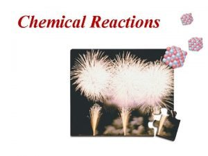 Chemical Reactions Chemical Physical Changes In a physical