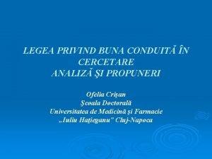 LEGEA PRIVIND BUNA CONDUIT N CERCETARE ANALIZ I