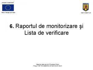 UNIUNEA EUROPEAN Proiect finanat prin Phare MECT CNDIPTUIP