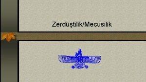 ZerdtilikMecusilik Peygamber Zerdt n Zerdtn milattan nce binli