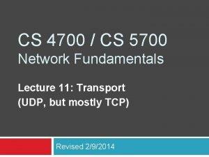 CS 4700 CS 5700 Network Fundamentals Lecture 11