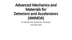 Advanced Mechanics and Materials for Detectors and Accelerators