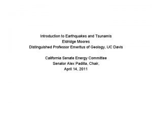 Introduction to Earthquakes and Tsunamis Eldridge Moores Distinguished