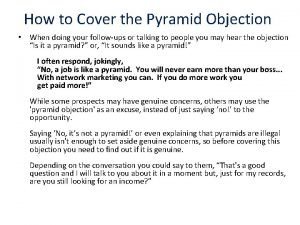 How to Cover the Pyramid Objection When doing