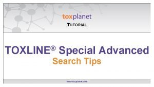 TUTORIAL EXPERTIndex Contains TOXLINE Special Advanced Searching Search
