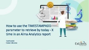 How to use the TIMESTAMPADD parameter to retrieve