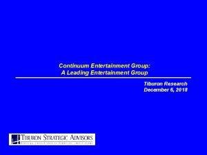 Continuum Entertainment Group A Leading Entertainment Group Tiburon