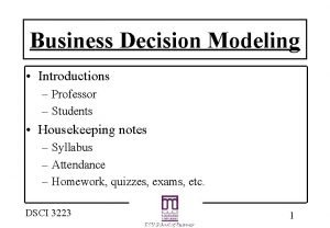 Business Decision Modeling Introductions Professor Students Housekeeping notes
