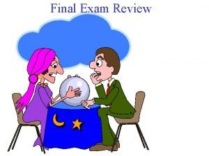 Final Exam Review Introduction The exam is not
