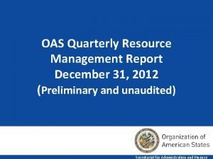 OAS Quarterly Resource Management Report December 31 2012
