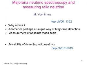 Majorana neutrino spectroscopy and measuring relic neutrino M