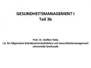 GESUNDHEITSMANAGEMENT I Teil 3 b Prof Dr Steffen