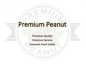 Premium Peanut Premium Quality Premium Service Premium Food