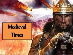 Medieval Times Unit 7 Medieval Society Chapters 13