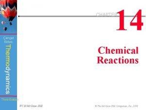 14 CHAPTER engel Boles Thermodynamics Chemical Reactions Third