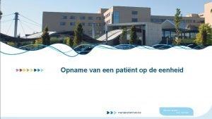 Opname van een patint op de eenheid mariaziekenhuis