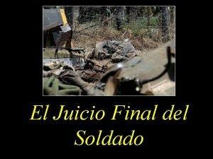El Juicio Final del Soldado El Soldado se