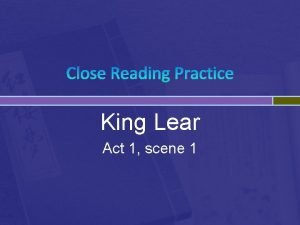 Close Reading Practice King Lear Act 1 scene