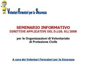 SEMINARIO INFORMATIVO DIRETTIVE APPLICATIVE DEL D LGS 812008