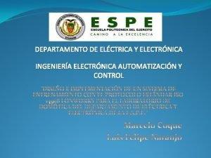 DEPARTAMENTO DE ELCTRICA Y ELECTRNICA INGENIERA ELECTRNICA AUTOMATIZACIN