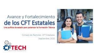 Avance y Fortalecimiento de los CFT Estatales Una