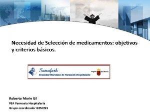 Necesidad de Seleccin de medicamentos objetivos y criterios