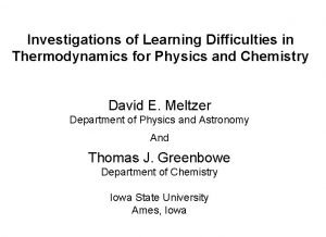 Investigations of Learning Difficulties in Thermodynamics for Physics