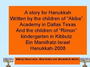A story for Hanukkah Written by the children