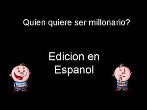 Quien quiere ser millonario Edicion en Espanol Pregunta