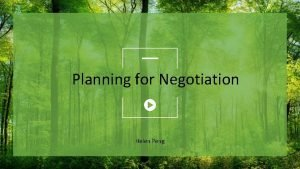 Planning for Negotiation Helen Peng CONTENTS Game plan
