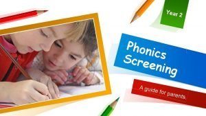Year 2 Phon ics Scre ening A guid
