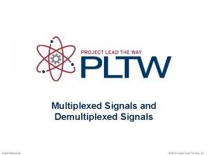 Multiplexed Signals and Demultiplexed Signals Digital Electronics 2014