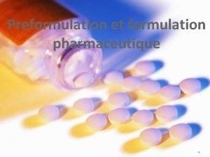 Preformulation et formulation pharmaceutique 1 I Introduction v