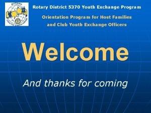 Rotary District 5370 Youth Exchange Program Orientation Program