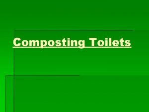 Composting Toilets Benefits Composting toilets allows you to