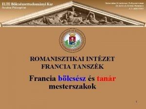 ROMANISZTIKAI INTZET FRANCIA TANSZK Francia blcssz s tanr