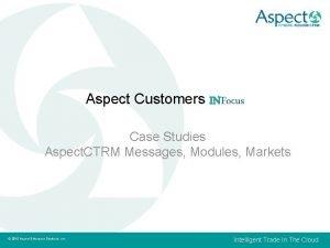 Aspect Customers INFocus Case Studies Aspect CTRM Messages