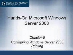 HandsOn Microsoft Windows Server 2008 Chapter 5 Configuring