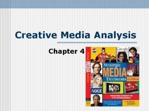 Creative Media Analysis Chapter 4 Creative Media Analysis