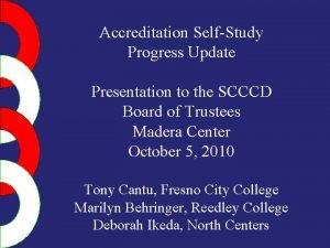 Accreditation SelfStudy Progress Update Presentation to the SCCCD