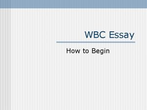 WBC Essay How to Begin The Prompt Essay