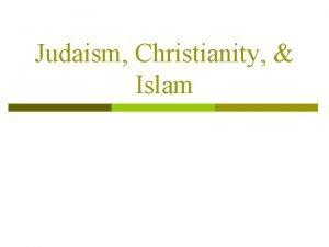 Judaism Christianity Islam Brief History Judaism The Hebrew