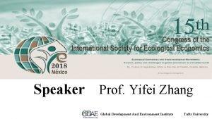 Speaker Prof Yifei Zhang Global Development And Environment
