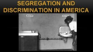 SEGREGATION AND DISCRIMINATION IN AMERICA DISCRIMINATION Reconstruction allowed