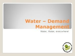 Water Demand Management Water everywhere Review Direct water