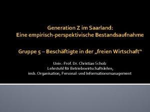Generation Z im Saarland Eine empirischperspektivische Bestandsaufnahme Gruppe